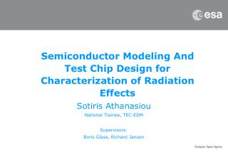 Semiconductor Modeling And Test Chip Design for Characterization of Radiation Effects