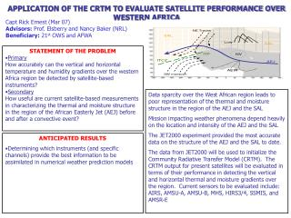 APPLICATION OF THE CRTM TO EVALUATE SATELLITE PERFORMANCE OVER WESTERN AFRICA