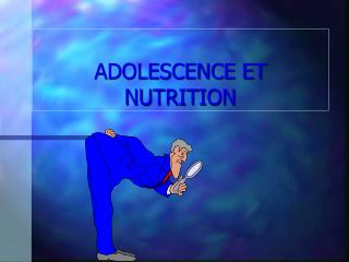 ADOLESCENCE ET NUTRITION