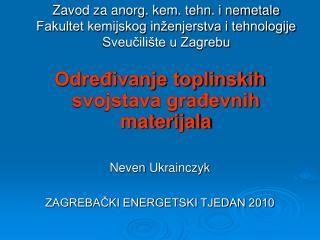 Određivanje toplinskih svojstava građevnih materijala Neven Ukrainczyk