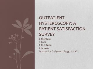 Outpatient hysteroscopy: A patient satisfaction survey