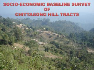 SOCIO-ECONOMIC BASELINE SURVEY OF CHITTAGONG HILL TRACTS