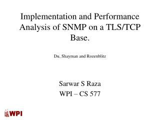 Implementation and Performance Analysis of SNMP on a TLS/TCP Base. Du, Shayman and Rozenblitz