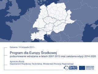 Katowice, 14 listopada 2013 r. Program dla Europy Środkowej