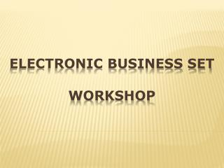 Electronic Business set  workshop