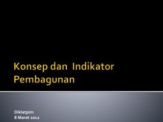 Konsep dan  Indikator Pembagunan