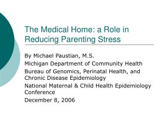 The Medical Home: a Role in Reducing Parenting Stress