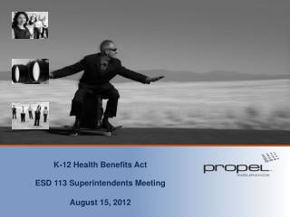 K-12 Health Benefits Act ESD 113 Superintendents Meeting August 15, 2012