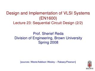 Design and Implementation of VLSI Systems (EN1600) Lecture 23: Sequential Circuit Design (2/2)