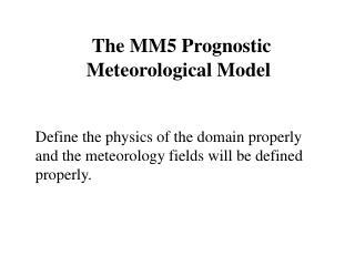 The MM5 Prognostic Meteorological Model