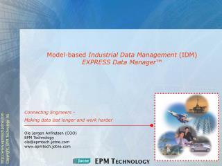 Model-based  Industrial Data Management  (IDM) EXPRESS Data Manager ™
