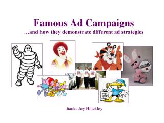 Famous Ad Campaign s …and how they demonstrate different ad strategies
