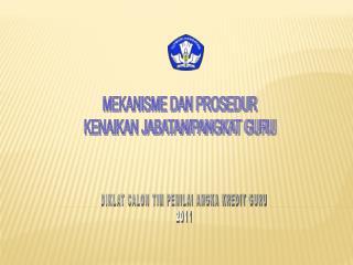 MEKANISME DAN PROSEDUR KENAIKAN JABATAN/PANGKAT GURU