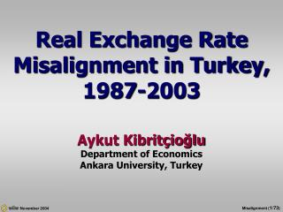 Real Exchange Rate Misalignment in Turkey, 1987-2003