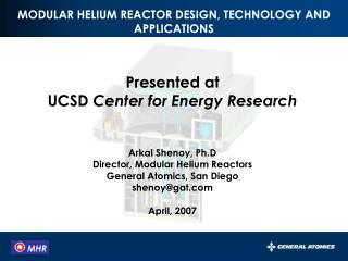 Presented at  UCSD  Center for Energy Research Arkal Shenoy, Ph.D