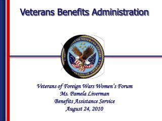 Veterans of Foreign Wars Women's Forum  Ms. Pamela Liverman Benefits Assistance Service