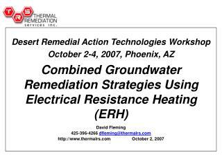 Desert Remedial Action Technologies Workshop October 2-4, 2007, Phoenix, AZ