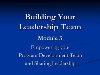 Building Your Leadership Team Module 3
