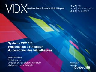 Syst�me VDX 5.2 Pr�sentation � l � intention  du personnel des biblioth�ques