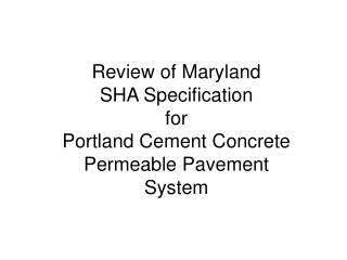 Review of Maryland SHA Specification for Portland Cement Concrete Permeable Pavement System