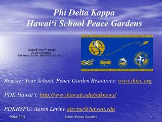 Phi Delta Kappa  Hawai'i School Peace Gardens