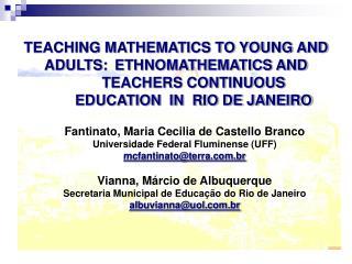 Fantinato, Maria Cecilia de Castello Branco Universidade Federal Fluminense (UFF)