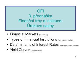OFI 3. p?edn�ka Finan?n� trhy a instituce : �rokov� sazby