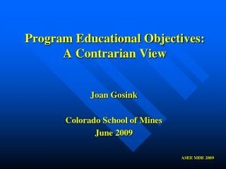 Program Educational Objectives:  A Contrarian View