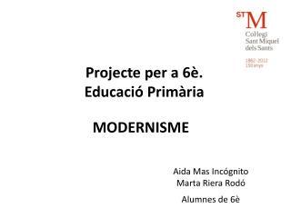 Projecte per a 6è.  Educació Primària