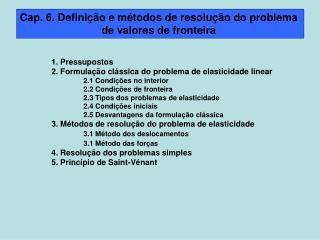 Cap. 6. Definição e métodos de resolução do problema  de valores de fronteira