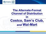 The Alternate-Format Channel of Distribution in                                 Costco, Sam s Club, and Wal-Mart