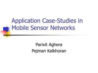 Application Case-Studies in Mobile Sensor Networks