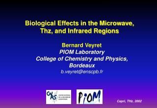 Bernard Veyret PIOM Laboratory College of Chemistry and Physics, Bordeaux  b.veyret@enscpb.fr