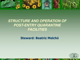 STRUCTURE AND OPERATION OF POST-ENTRY QUARANTINE FACILITIES