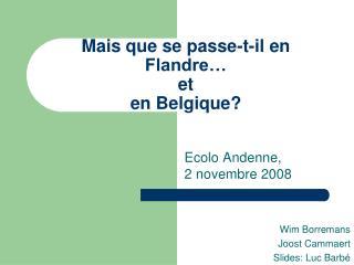 Mais que se passe-t-il en Flandre…  et  en Belgique?