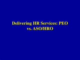 Delivering HR Services: PEO vs. ASO/HRO