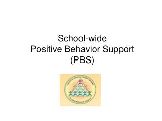 School-wide  Positive Behavior Support (PBS)