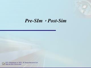 Pre-SIm , Post-Sim