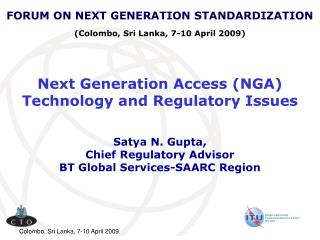Next Generation Access (NGA)  Technology and Regulatory Issues