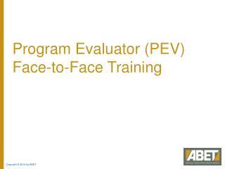 Program Evaluator (PEV) Face-to-Face Training