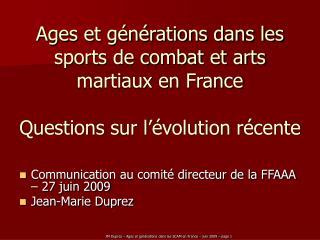 Communication au comité directeur de la FFAAA – 27 juin 2009 Jean-Marie Duprez