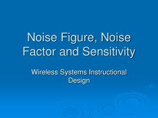 Noise Figure, Noise Factor and Sensitivity