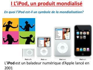 I L'iPod, un produit mondialisé
