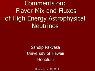 Comments on:  Flavor Mix and Fluxes of High Energy Astrophysical Neutrinos
