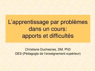 L'apprentissage par problèmes dans un cours: apports et difficultés