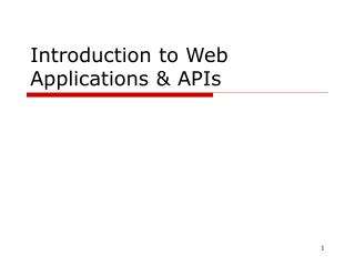 Introduction to Web Applications  APIs