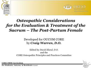 Osteopathic Considerations  for the Evaluation  Treatment of the  Sacrum   The Post-Partum Female