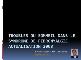 Troubles du sommeil dans le syndrome de  fibromyalgie Actualisation 2008