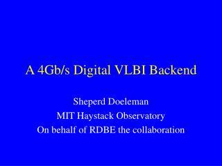 A 4Gb/s Digital VLBI Backend