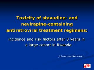 Toxicity of stavudine- and nevirapine-containing antiretroviral treatment regimens: